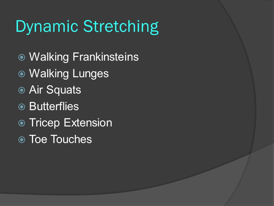 Dynamic Stretching Walking Frankinsteins Walking Lunges Air Squats