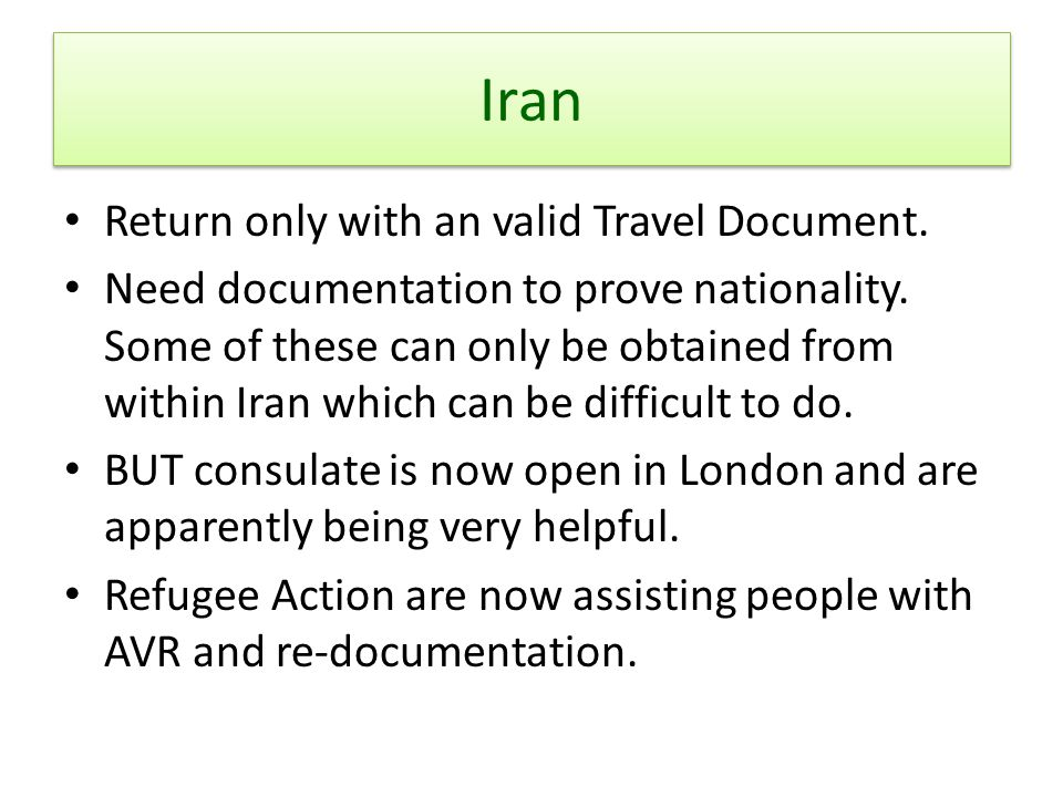Iran Return only with an valid Travel Document.