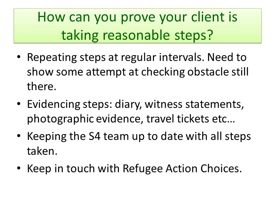 How can you prove your client is taking reasonable steps