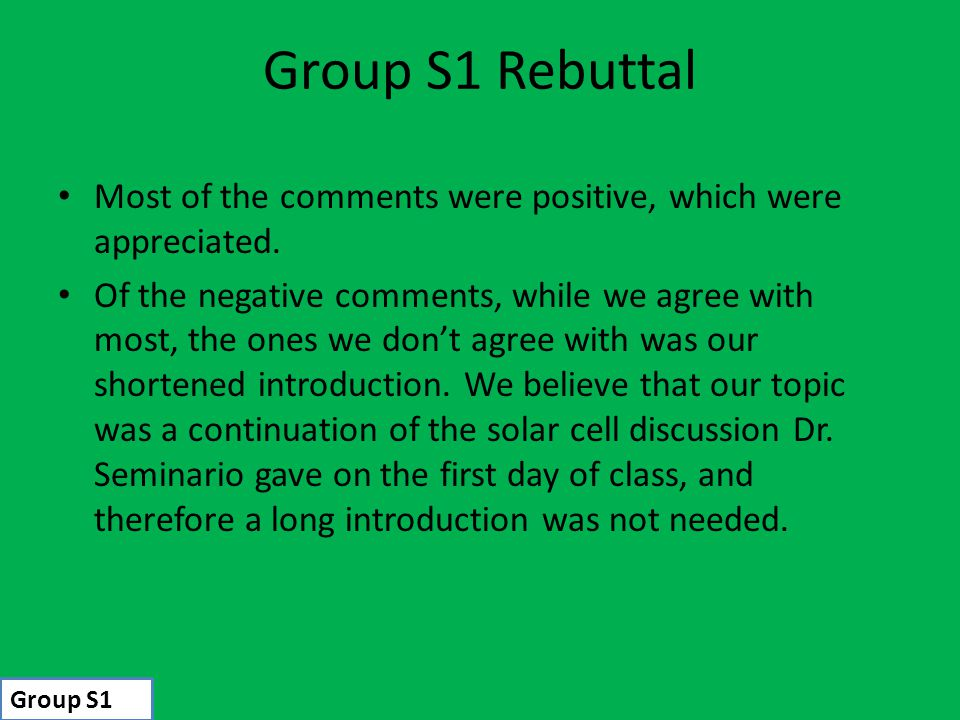Group S1 Rebuttal Most of the comments were positive, which were appreciated.
