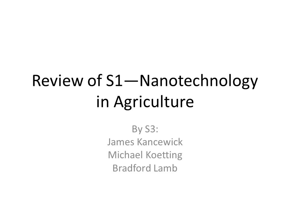 Review of S1—Nanotechnology in Agriculture