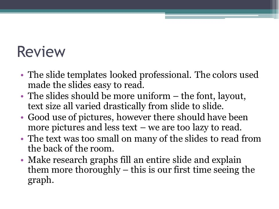 Review The slide templates looked professional. The colors used made the slides easy to read.