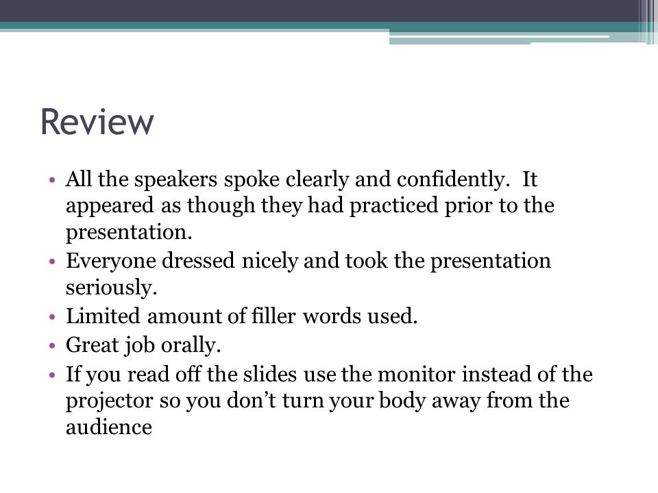 Review All the speakers spoke clearly and confidently. It appeared as though they had practiced prior to the presentation.