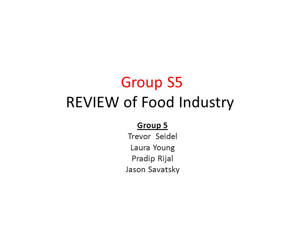 Group S5 REVIEW of Food Industry