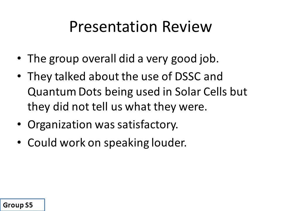 Presentation Review The group overall did a very good job.