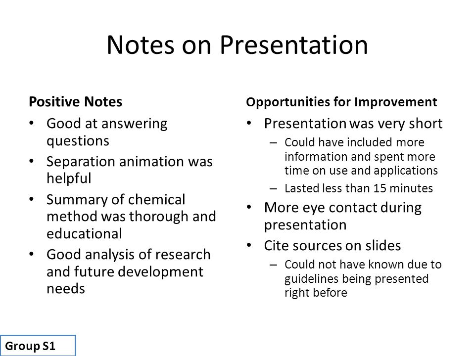 Notes on Presentation Positive Notes Good at answering questions