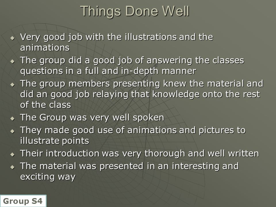 Things Done Well Very good job with the illustrations and the animations.