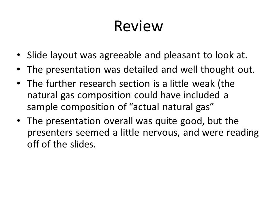 Review Slide layout was agreeable and pleasant to look at.
