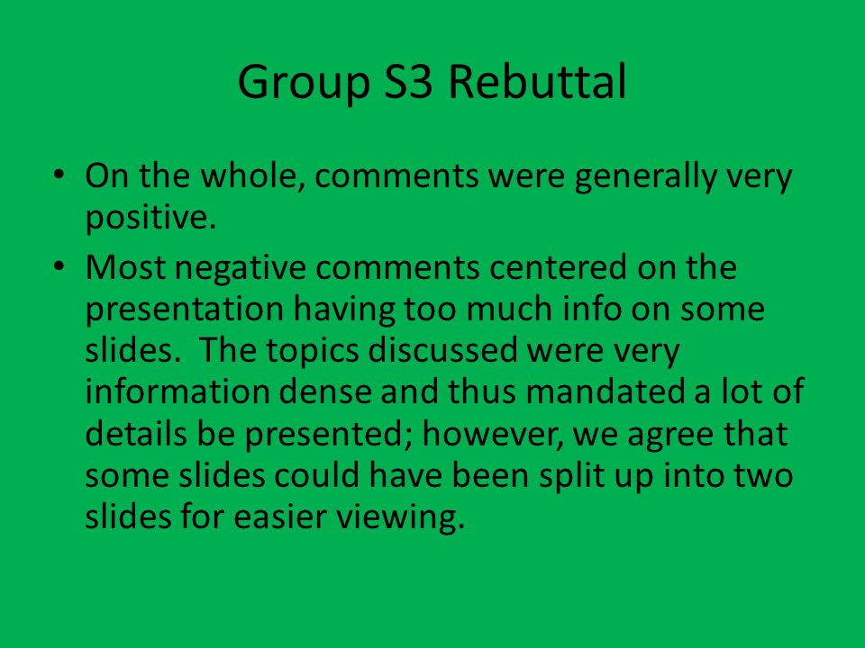 Group S3 Rebuttal On the whole, comments were generally very positive.