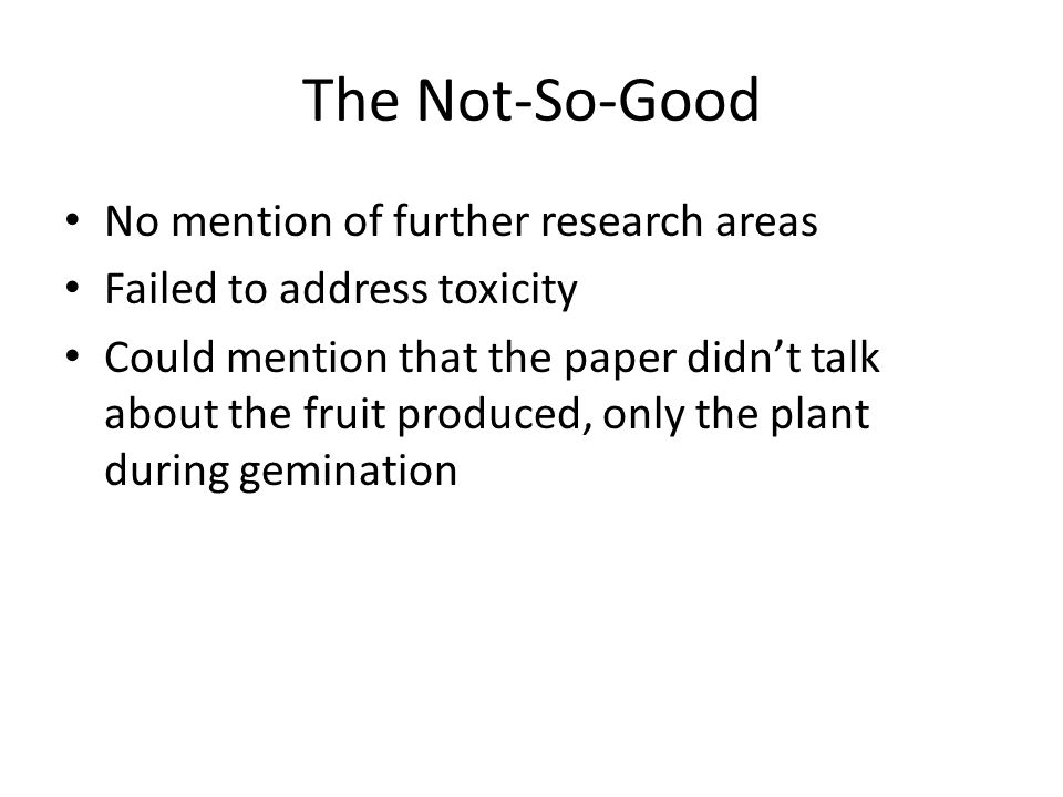 The Not-So-Good No mention of further research areas