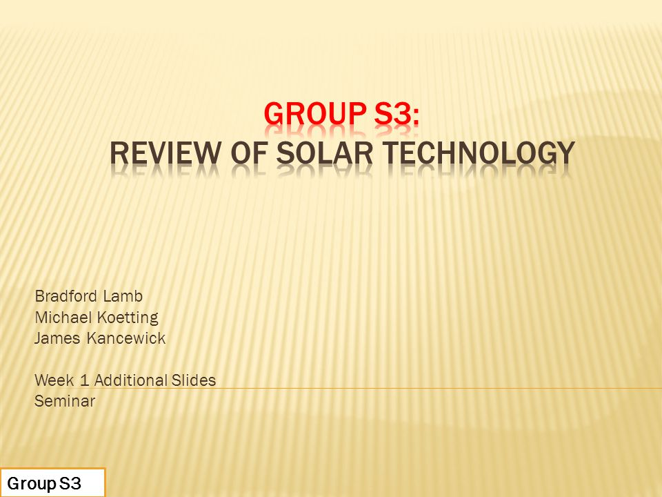 Group S3: Review of Solar Technology