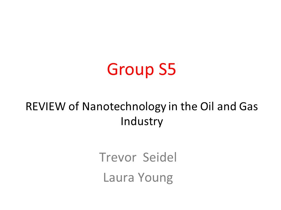 REVIEW of Nanotechnology in the Oil and Gas Industry