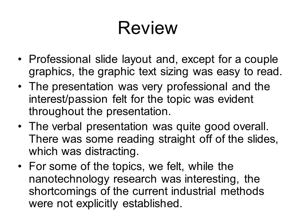 Review Professional slide layout and, except for a couple graphics, the graphic text sizing was easy to read.