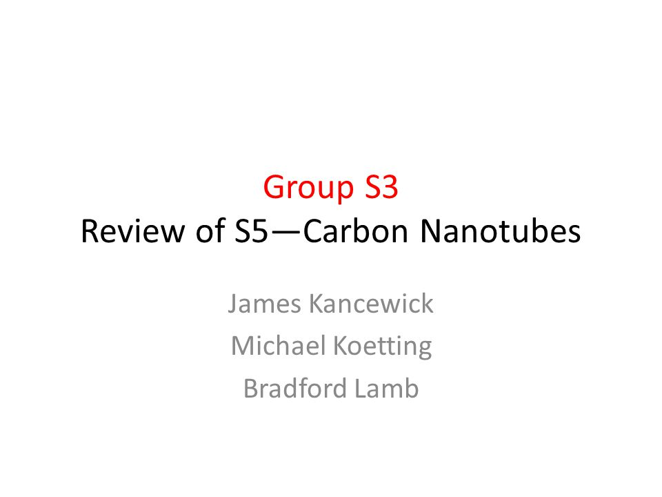 Group S3 Review of S5—Carbon Nanotubes