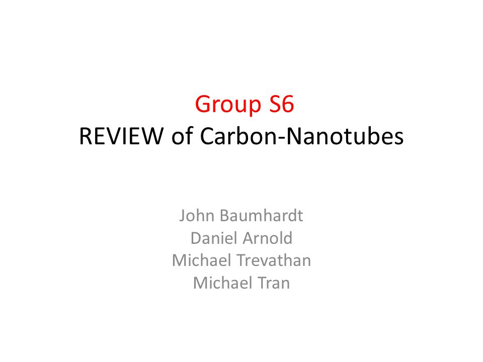 Group S6 REVIEW of Carbon-Nanotubes
