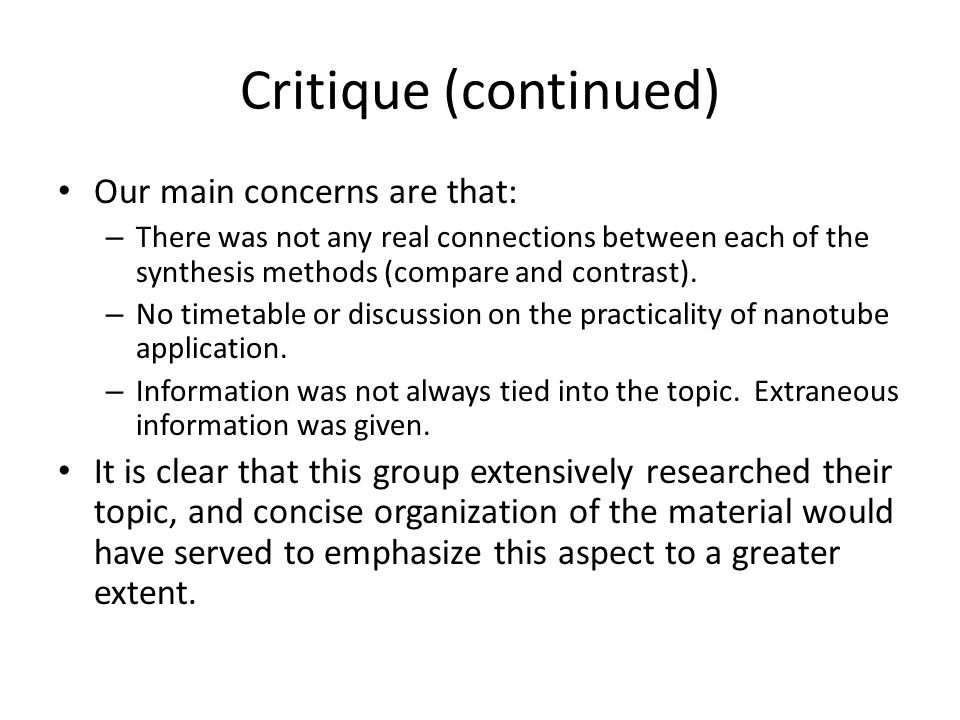 Critique (continued) Our main concerns are that: