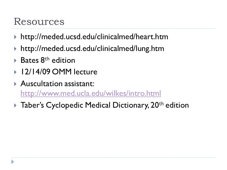 Resources http://meded.ucsd.edu/clinicalmed/heart.htm