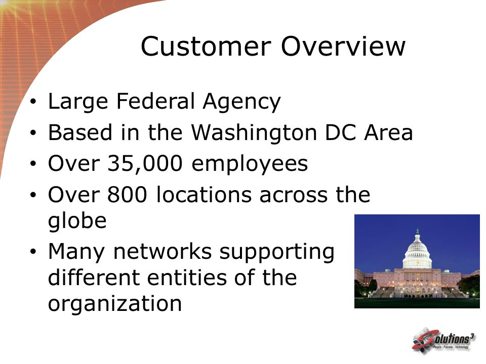 Customer Overview Large Federal Agency Based in the Washington DC Area