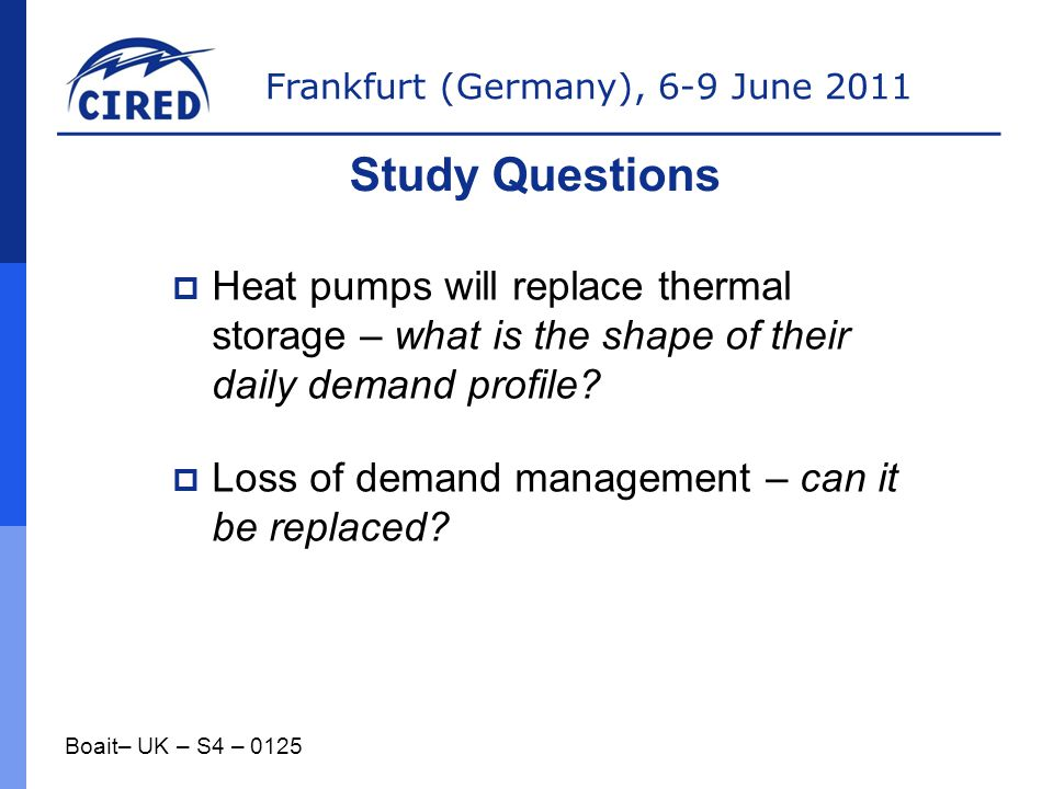 Study Questions Heat pumps will replace thermal storage – what is the shape of their daily demand profile