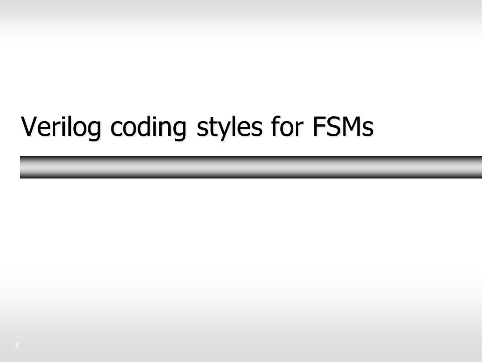 Verilog coding styles for FSMs