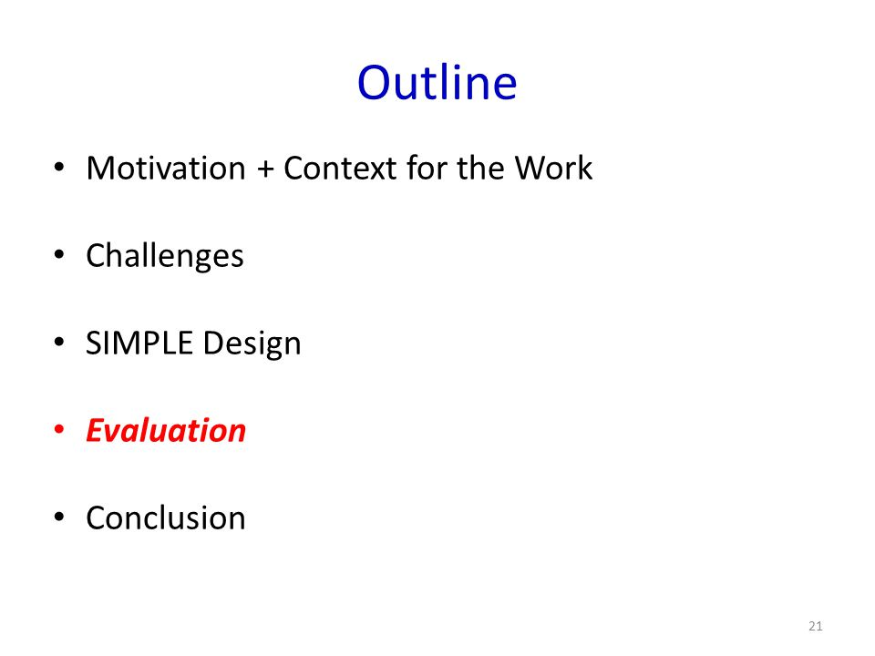 Outline Motivation + Context for the Work Challenges SIMPLE Design