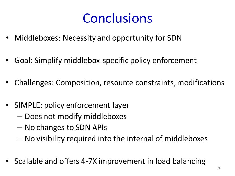 Conclusions Middleboxes: Necessity and opportunity for SDN