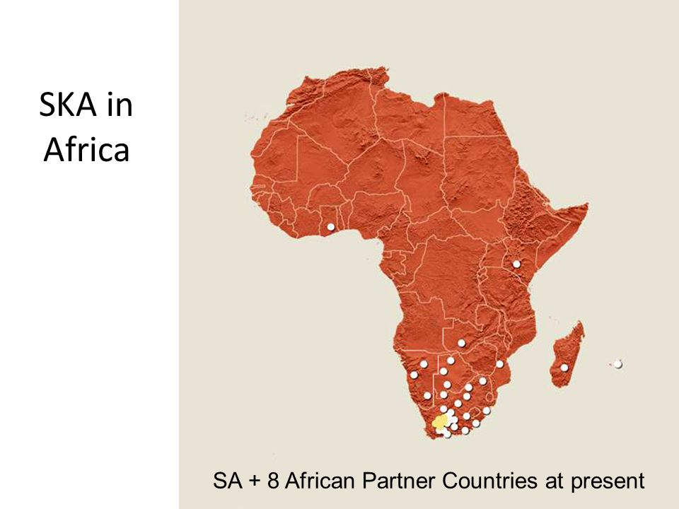 SKA in Africa SA + 8 African Partner Countries at present