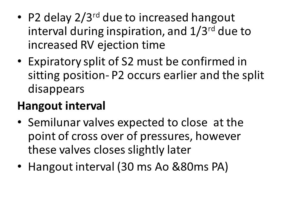P2 delay 2/3rd due to increased hangout interval during inspiration, and 1/3rd due to increased RV ejection time