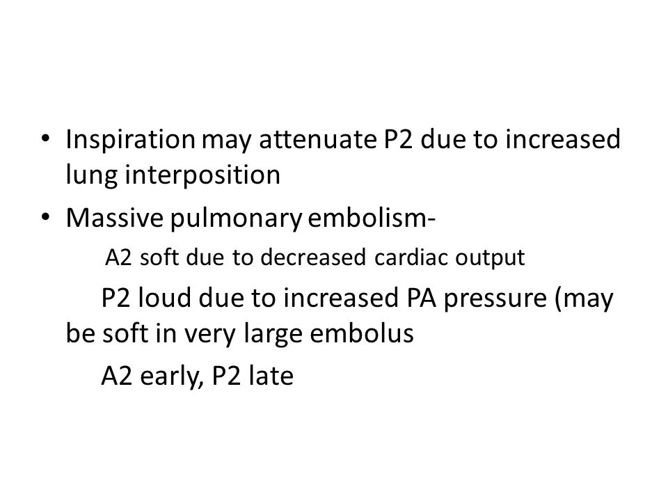 Inspiration may attenuate P2 due to increased lung interposition
