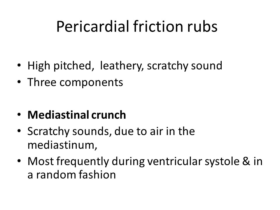 Pericardial friction rubs