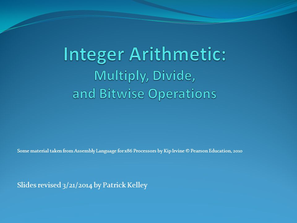 Integer Arithmetic: Multiply, Divide, and Bitwise Operations