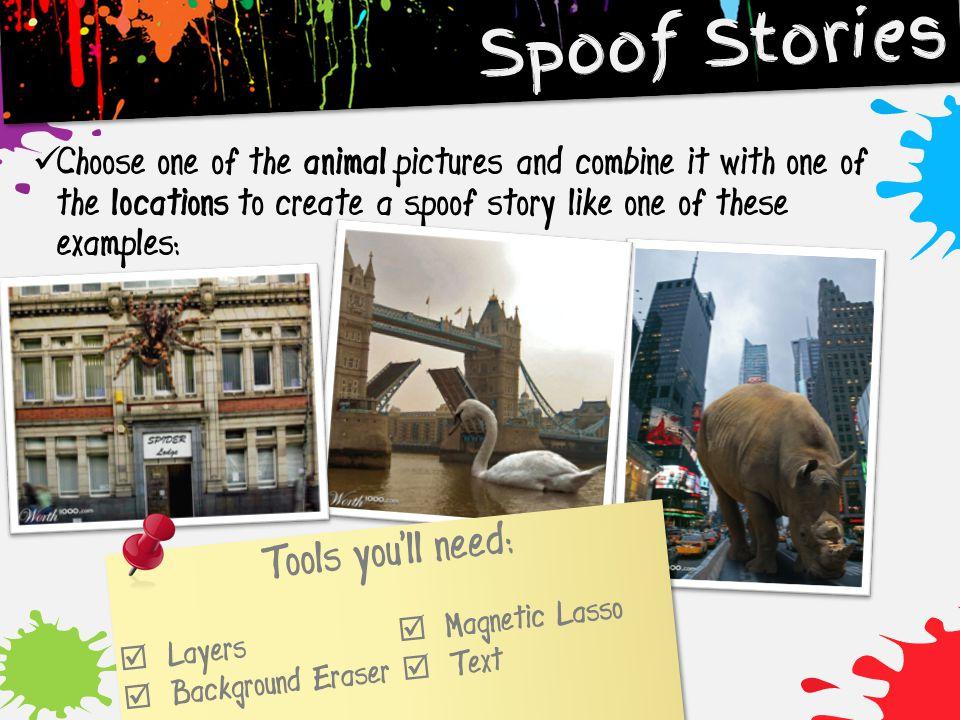 Spoof Stories Tools you'll need: