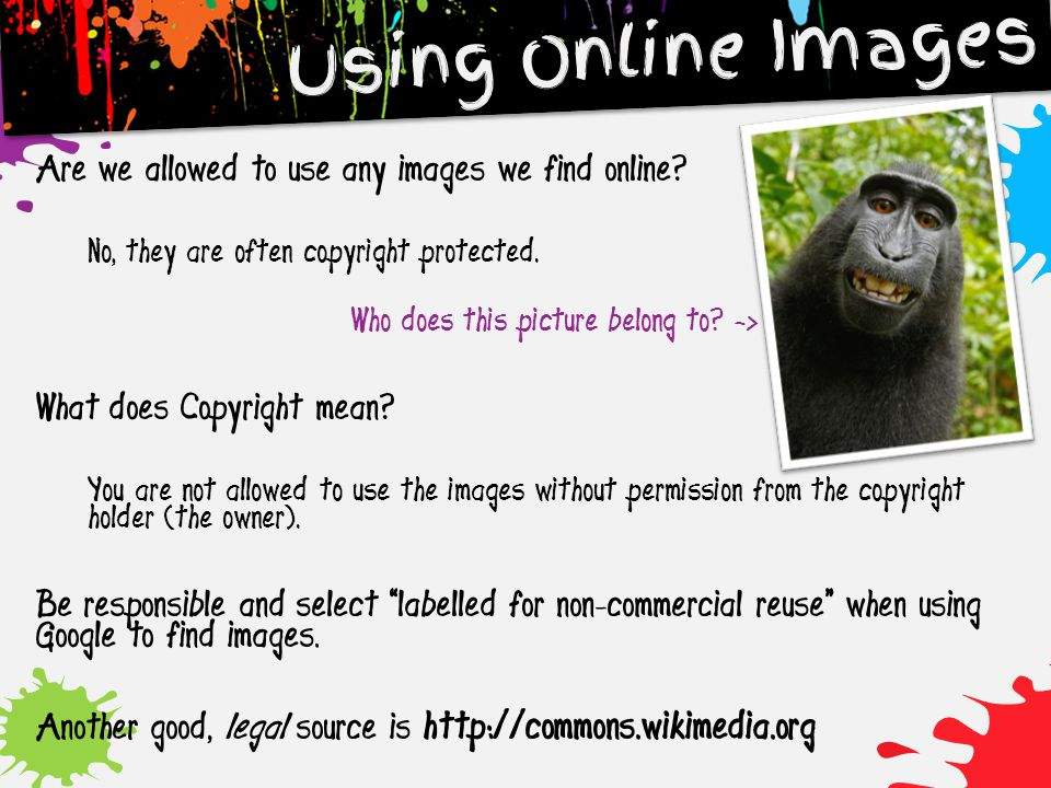 Using Online Images Are we allowed to use any images we find online