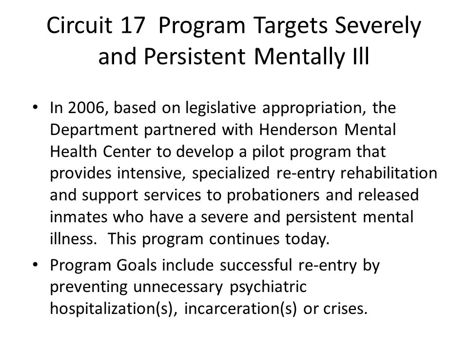 Circuit 17 Program Targets Severely and Persistent Mentally Ill