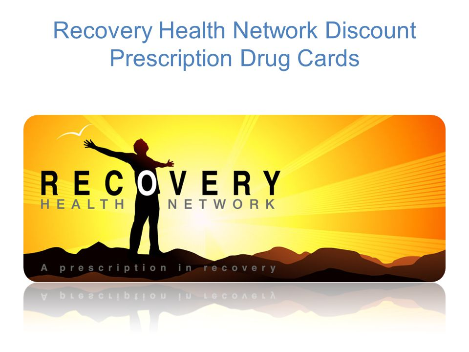 Recovery Health Network Discount Prescription Drug Cards