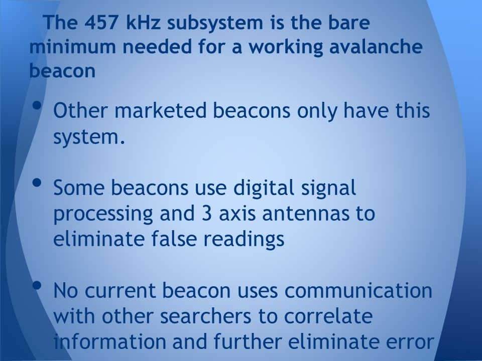 Other marketed beacons only have this system.