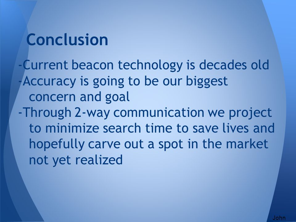Conclusion -Current beacon technology is decades old