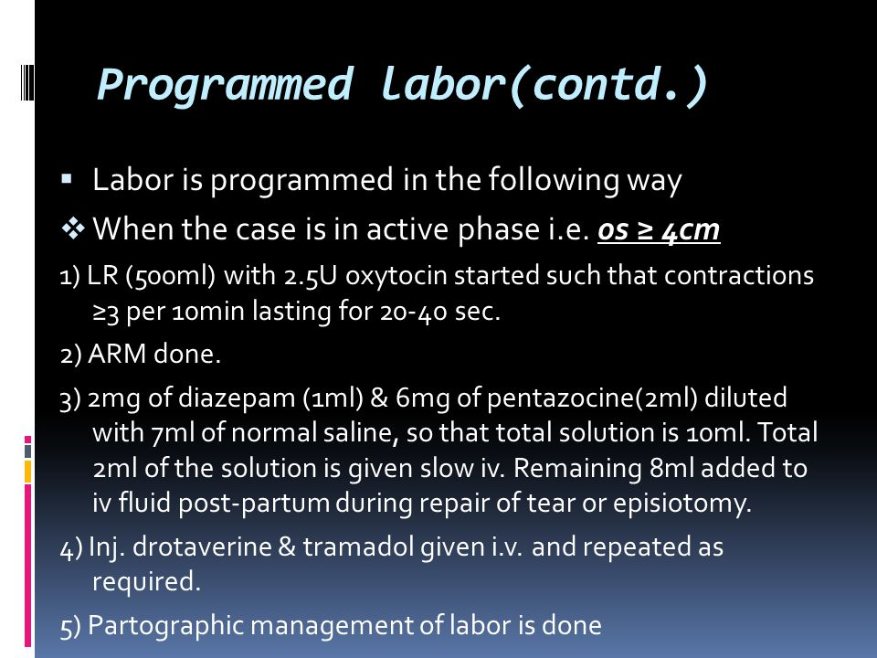 Programmed labor(contd.)