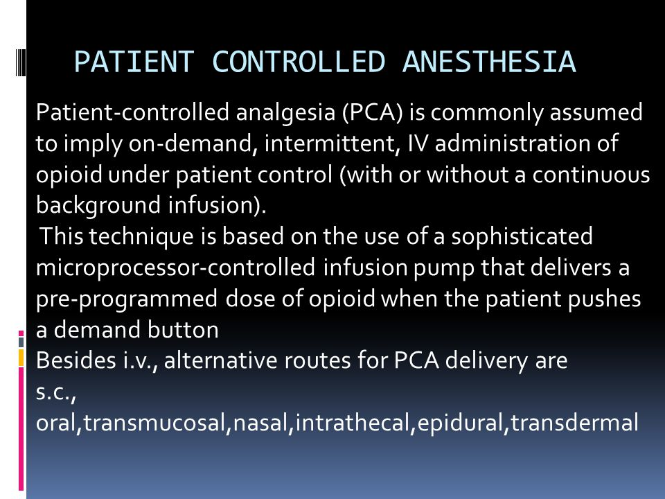 PATIENT CONTROLLED ANESTHESIA