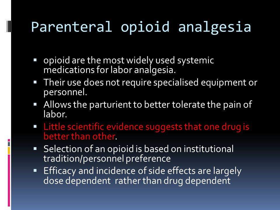 Parenteral opioid analgesia