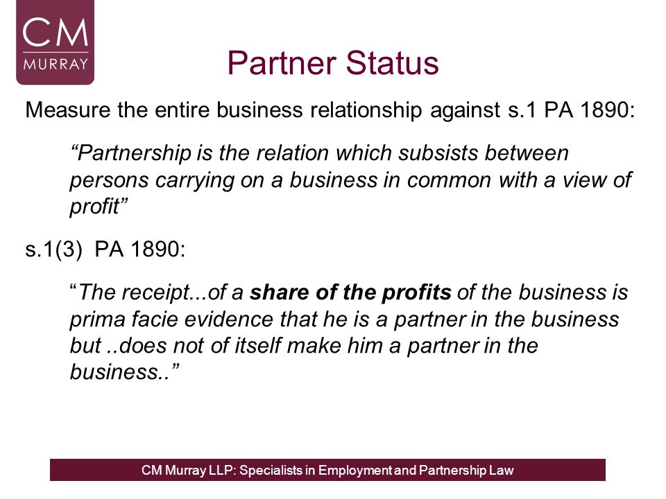 Partner Status Measure the entire business relationship against s.1 PA 1890: