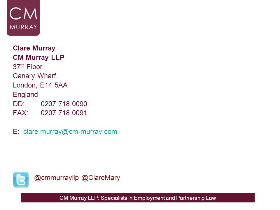 Clare Murray CM Murray LLP. 37th Floor. Canary Wharf, London, E14 5AA. England. DD: 0207 718 0090.