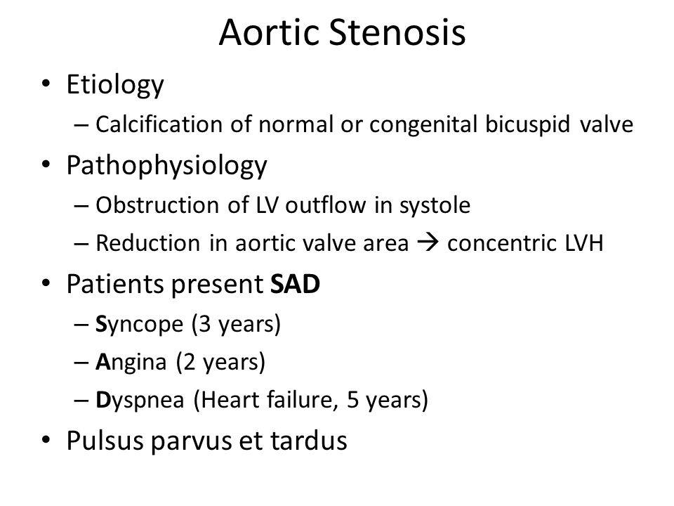 Aortic Stenosis Etiology Pathophysiology Patients present SAD