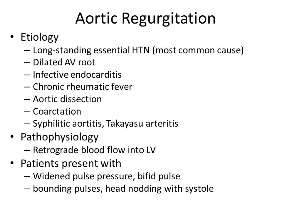 Aortic Regurgitation Etiology Pathophysiology Patients present with