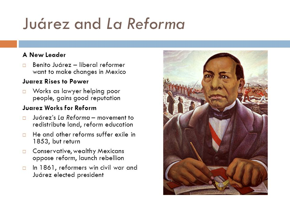 Juárez and La Reforma A New Leader