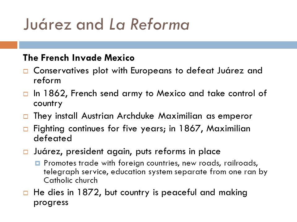 Juárez and La Reforma The French Invade Mexico
