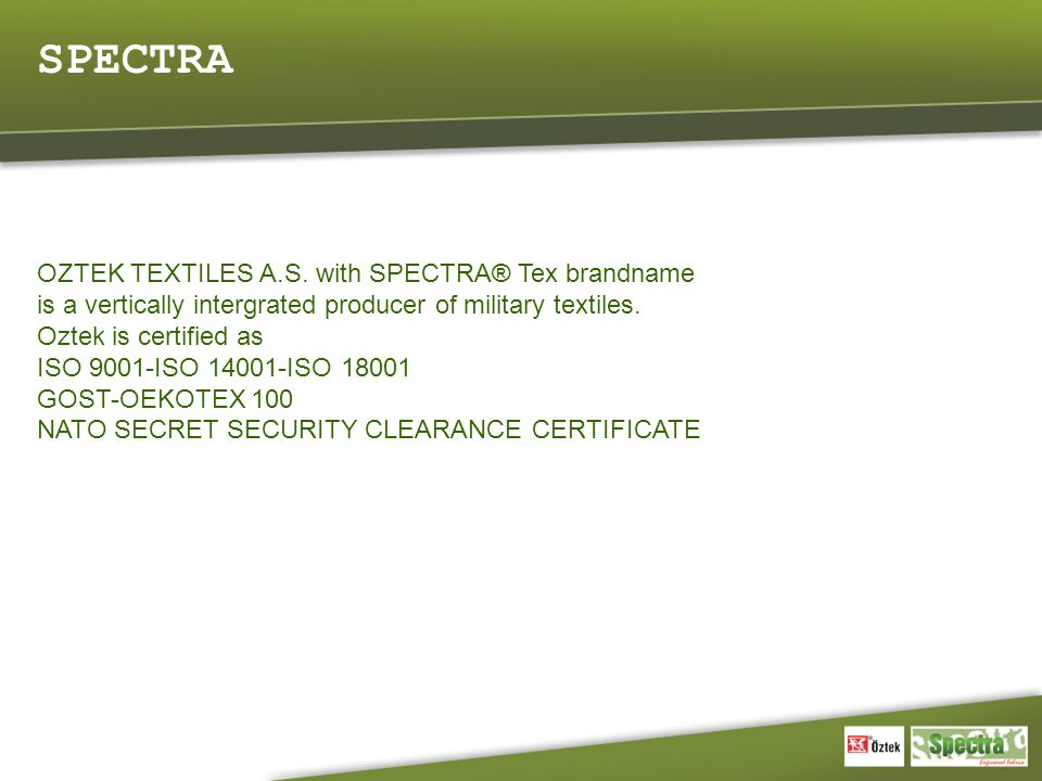 SPECTRA OZTEK TEXTILES A.S. with SPECTRA® Tex brandname