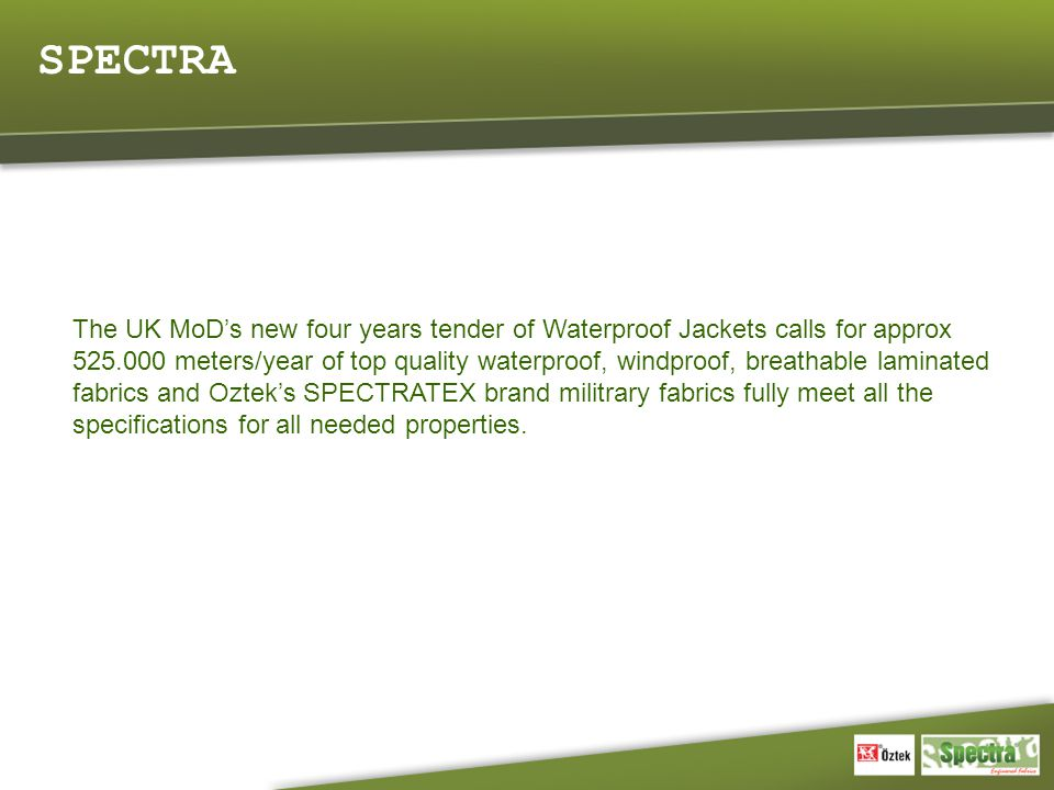 SPECTRA The UK MoD's new four years tender of Waterproof Jackets calls for approx.