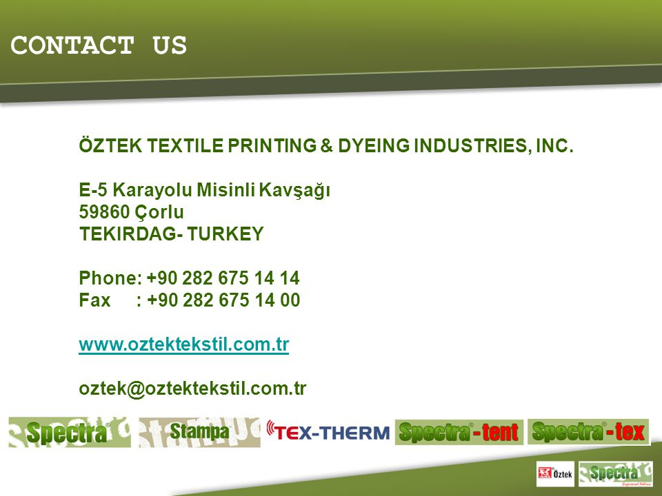CONTACT US ÖZTEK TEXTILE PRINTING & DYEING INDUSTRIES, INC.