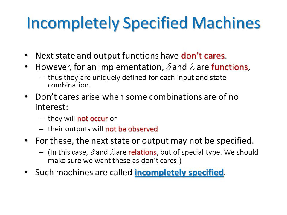Incompletely Specified Machines